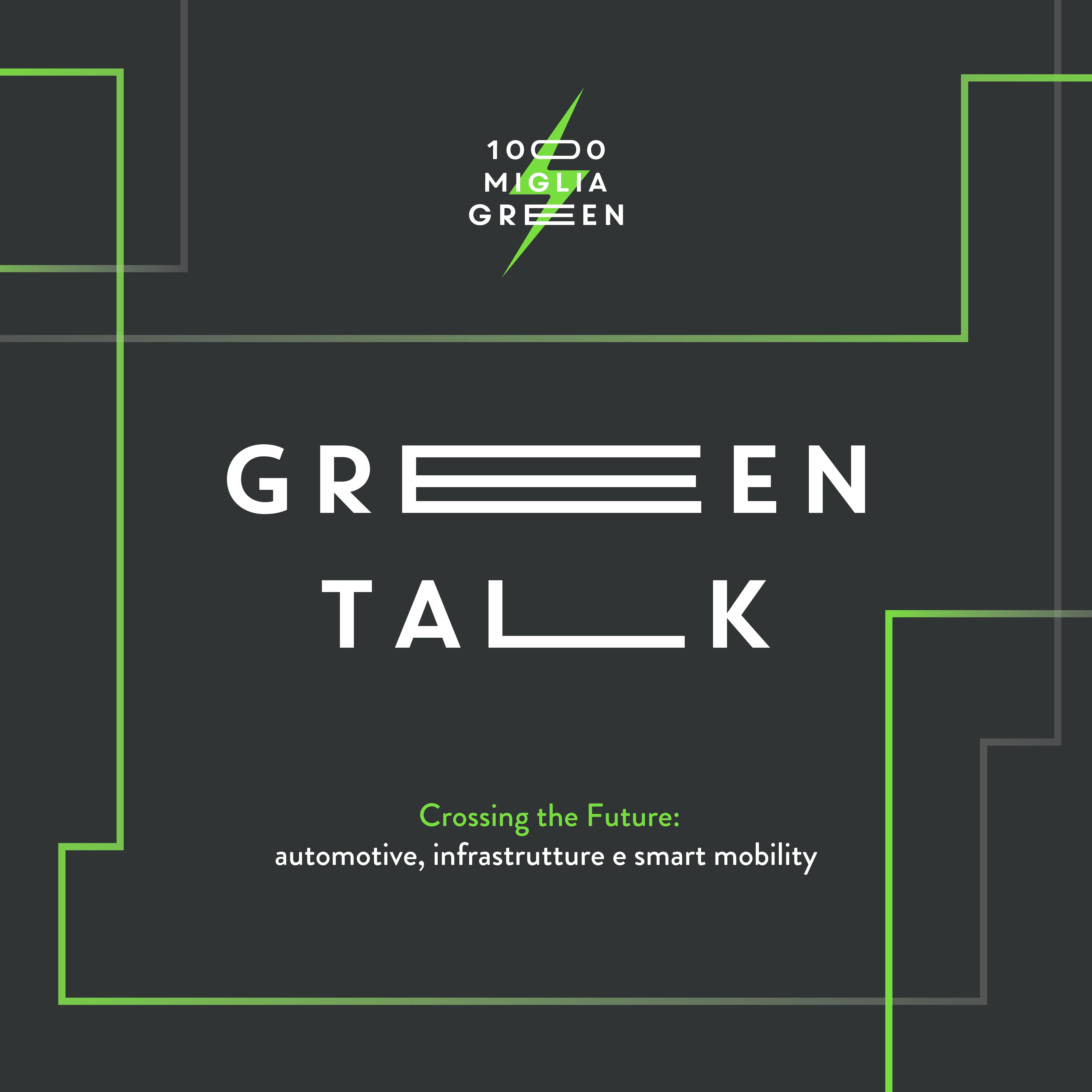 """In occasione della 1000 Miglia Green il Green Talk """"Crossing the future"""". Brescia, 27 settembre 2019"""