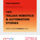 Presentazione 100 Italian Robotics & Automation Stories. Il 5 febbraio