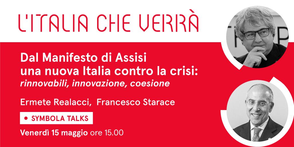 """VIDEO – Dal Manifesto di Assisi una nuova Italia contro la crisi: rinnovabili, innovazione, coesione. """"L'Italia che verrà"""" con Francesco Starace"""