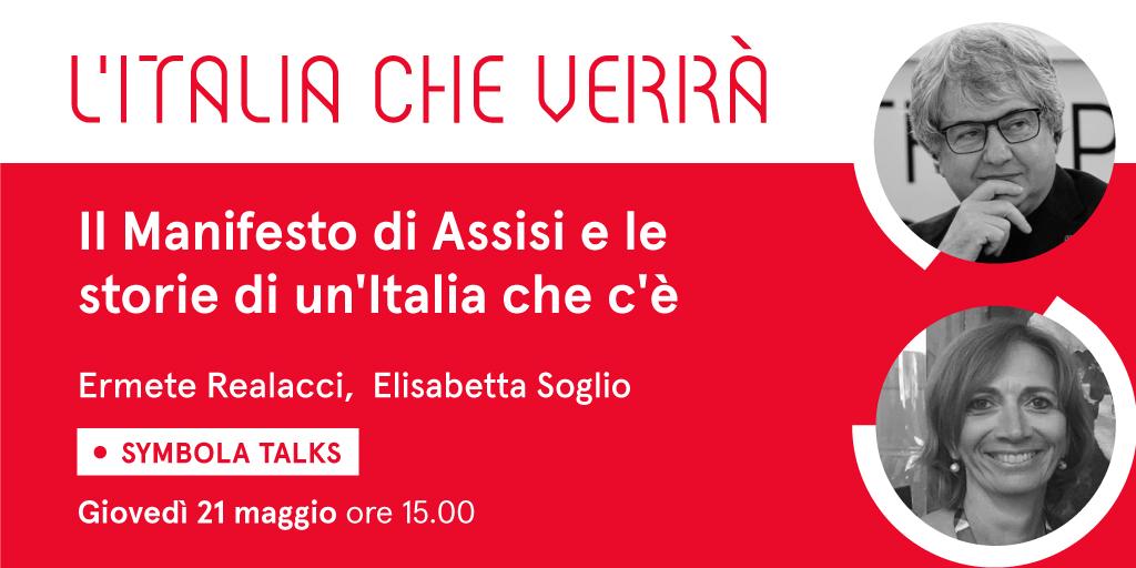 """VIDEO – """"Il Manifesto di Assisi e le storie di un'Italia che c'è"""". Al Symbola Talk """"L'Italia che verrà"""" di giovedì 21 maggio l'ospite è Elisabetta Soglio"""