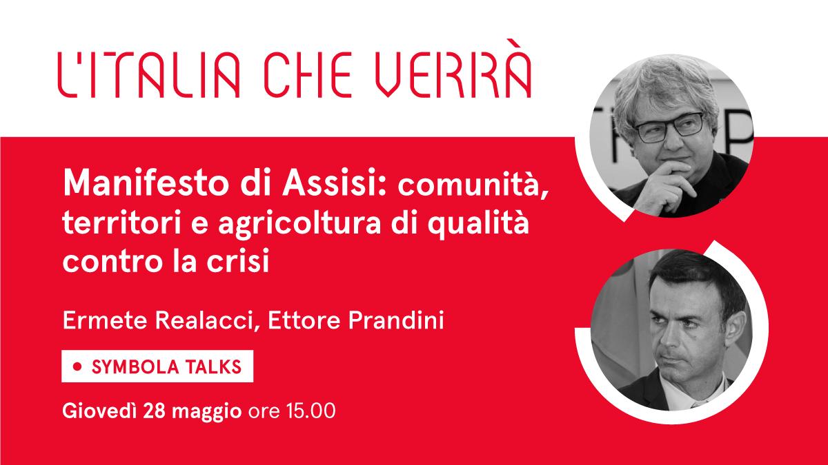 """VIDEO – """"Manifesto di Assisi: comunità territori e agricoltura di qualità contro la crisi"""". Al Symbola Talk """"L'Italia che verrà"""" di giovedì 28 maggio l'ospite è il presidente di Coldiretti Ettore Prandini."""