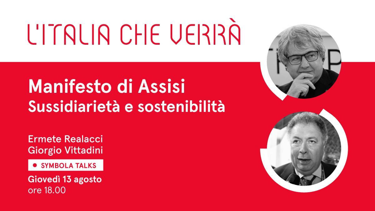 """VIDEO – """"Manifesto di Assisi. Sussidiarietà e sostenibilità"""". Al Symbola Talk """"L'Italia che verrà"""" di giovedì 13 agosto l'ospite è Giorgio Vittadini"""