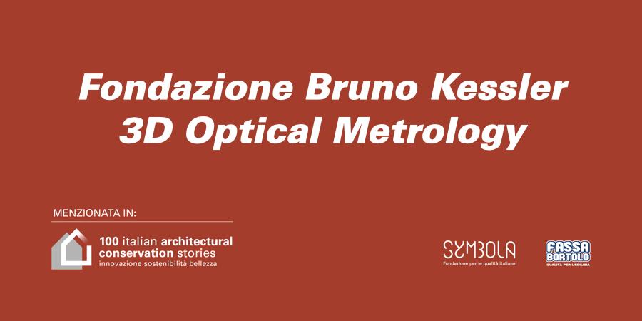 Fondazione Bruno Kessler 3D Optical Metrology