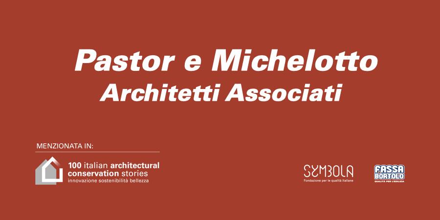 Pastor e Michelotto   Architetti Associati